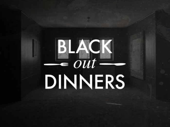 "Image of a very dark room, three faint windows can be made out. White text on top of the image says ""Black Out Dinners"" with a small fork and knife graphic. Photo courtesy of 6018North."