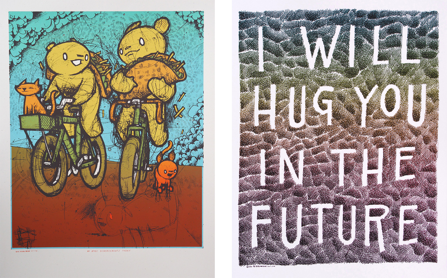 "Two poster designs by screen printer Jay Ryan. The poster on the left contains two bears on bicycles holding tacos. The poster on the right says ""I will hug you in the future."""