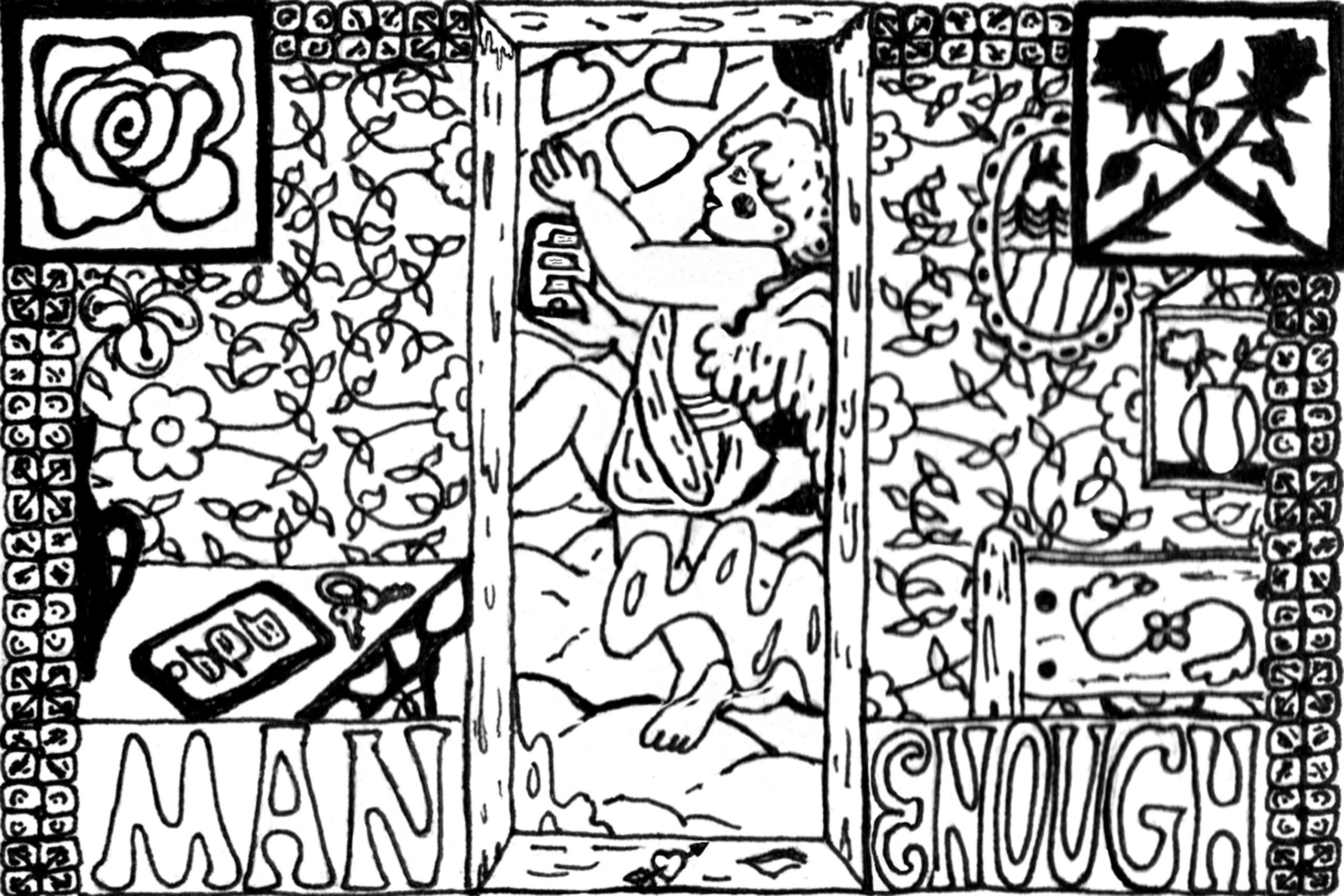 """Image: A black and white illustration of vines that sprawl around a doorframe in the middle of the composition. In the top left corner is a rose and beneath it is a table top with a pair of keys, a phone, and a vase. In the top right corner is an 'X' made from two black roses. Beneath is a vase with flowers. In the bottom left and right corners are the words """"MAN"""" """"ENOUGH"""". Through the doorway is cupid on a phone. Image created by Jess Cadwell."""